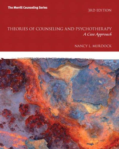 Theories of Counseling and Psychotherapy: A Case Approach (3rd Edition)