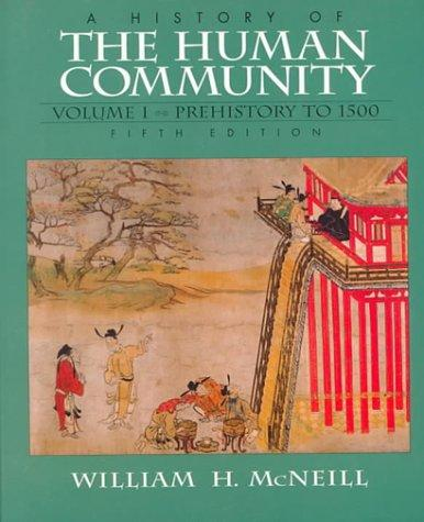 History of the Human Community, A, Volume I: Prehistory to 1500 (5th Edition)