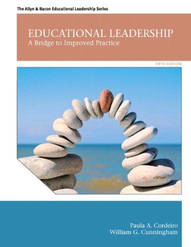 Educational Leadership: A Bridge to Improved Practice (5th Edition)