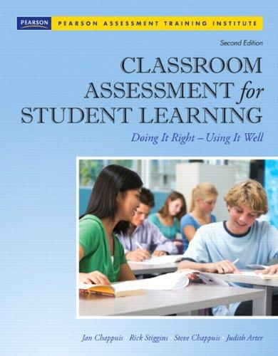 Classroom Assessment for Student Learning: Doing It Right - Using It Well (2nd Edition) (Assessment Training Institute, Inc.)
