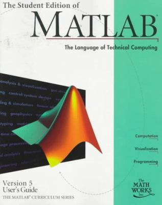 Student Edition of Matlab Version 5, User's Guide, the Math Works, Inc.