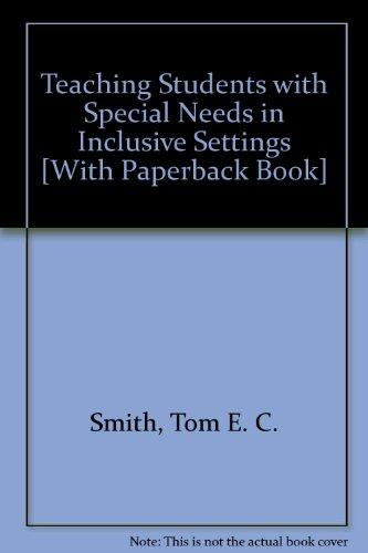 Teaching Students with Special Needs in Inclusive Settings with What Every Teacher Should Know About: Adaptations and Accommodations for Students with Mild to Moderate Disabilities (6th Edition)