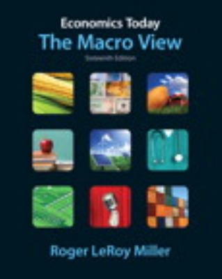 Economics Today: The Macro View plus MyEconLab with Pearson Etext Student Access Code Card Package (16th Edition)