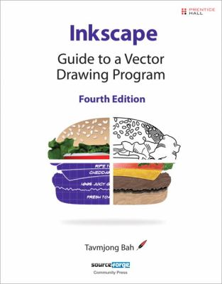 Inkscape: Guide to a Vector Drawing Program (4th Edition) (SourceForge Community Press)