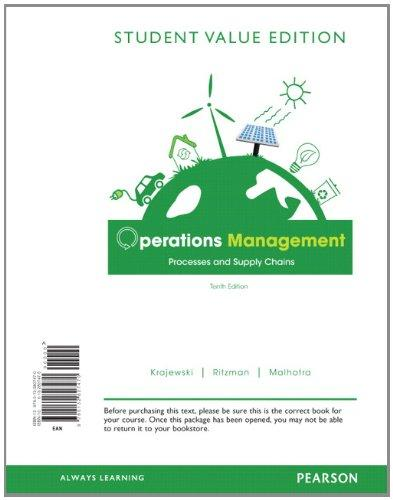 Operations Management: Processes and Supply Chains, Student Value Edition (10th Edition)