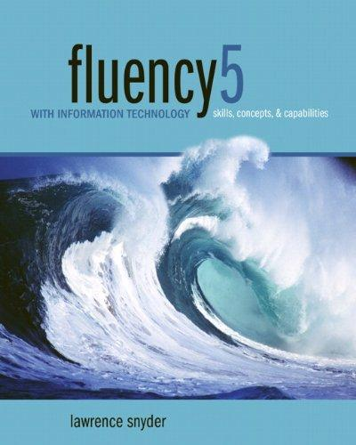 Fluency 5 with Information Technology: Skills, Concepts, and Capabilities, 5th Edition