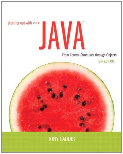 Starting Out with Java: From Control Structures through Objects (5th Edition)