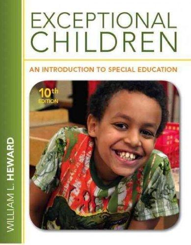 [ [ [ Exceptional Children: An Introduction to Special Education [ EXCEPTIONAL CHILDREN: AN INTRODUCTION TO SPECIAL EDUCATION ] By Heward, William L ( Author )Feb-02-2012 Hardcover