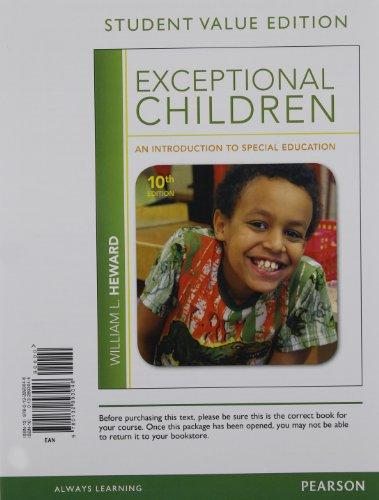 Exceptional Children: An Introduction to Special Education, Student Value Edition (10th Edition)