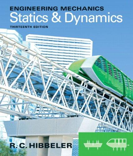 Engineering Mechanics: Statics & Dynamics (13th Edition)