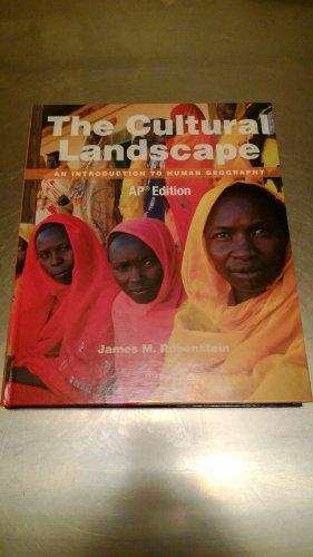 The Cultural Landscape An Introduction To Human Geography Ap Edition 11th Edition Rent 9780132926584 013292658x