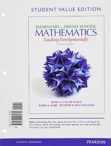Elementary and Middle School Mathematics: Teaching Developmentally, Student Value Edition (8th Edition)