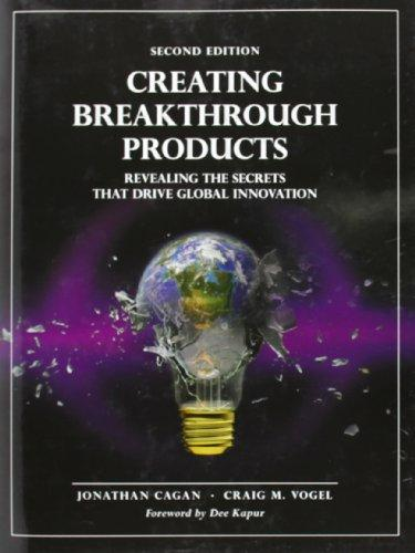 Creating Breakthrough Products: Revealing the Secrets that Drive Global Innovation (2nd Edition)
