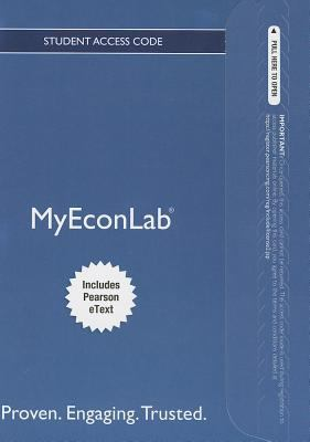 NEW MyEconLab with Pearson EText -- Access Card -- for Essentials of Economics