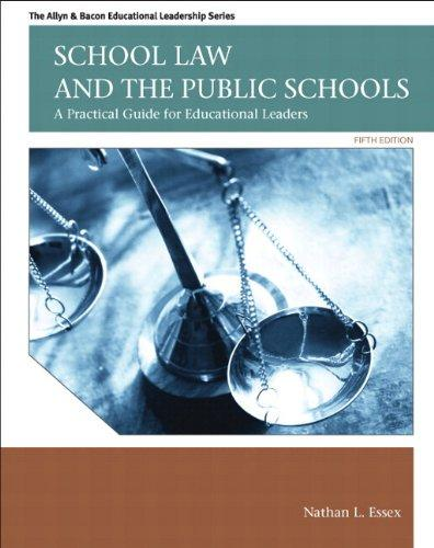 School Law and the Public Schools: A Practical Guide for Educational Leaders Plus MyEdLeadershipLab with Pearson eText -- Access Card Package (5th Edition) (Allyn & Bacon Educational Leadership)