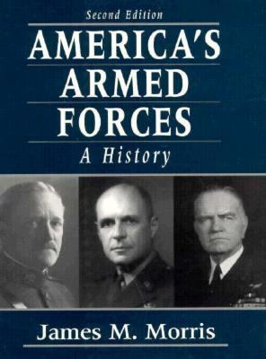 America's Armed Forces: A History (2nd Edition)
