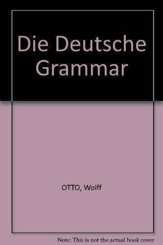 Die Deutsche Grammatik Klar Gemacht (English and German Edition)