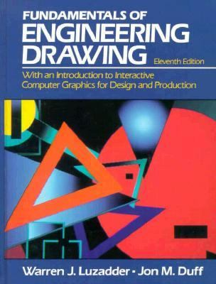 Fundamentals of Engineering Drawing With an Introduction to Interactive Computer Graphics for Design and Production