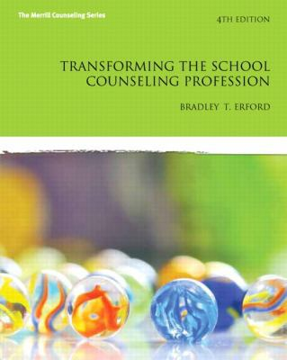 Transforming the School Counseling Profession (4th Edition) (Merrill Counseling)