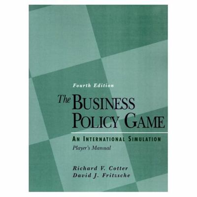 Business Policy Game An International Simulation  Player's Manual/Book and Disk
