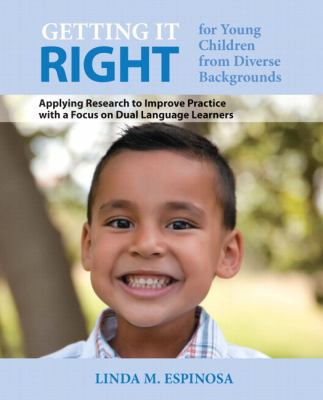 Getting It Right for Young Children from Diverse Backgrounds : Applying Research to Improve Practice with a Focus on Dual Language Learners, Video-Enhanced Pearson Etext