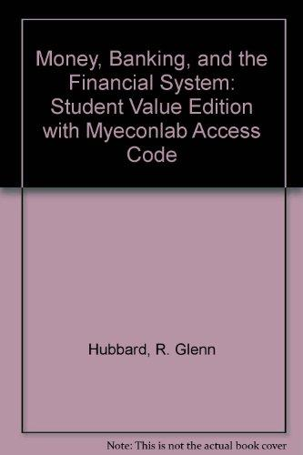Money, Banking, and the Financial system, Student Value Edition Plus NEW MyEconLab with Pearson eText -- Access Card Package (2nd Edition)