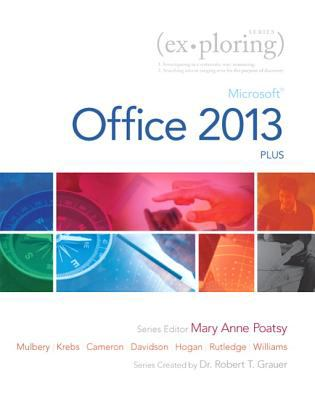 Exploring: Microsoft Office 2013, Plus (Exploring for Office 2013)