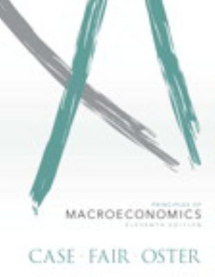 Principles of Macroeconomics Plus NEW MyEconLab with Pearson eText -- Access Card Package (11th Edition)