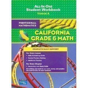 Prentice Hall Mathematics California Grade 6 Math - All in One: Version a
