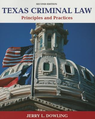 Texas Criminal Law : Principles and Practices