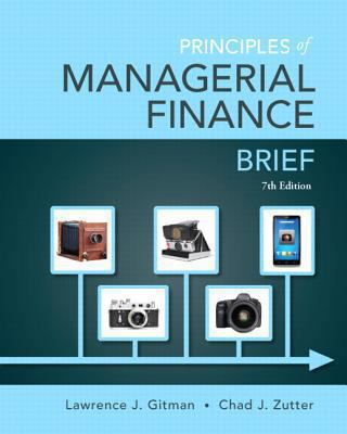 Principles of Managerial Finance, Brief (7th Edition) (Pearson Series in Finance)