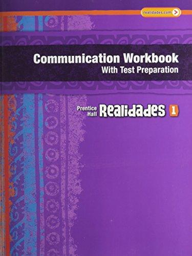 REALIDADES COMMUNICATION WORKBOOK WITH TEST PREP (WRITING AUDIO VIDEO   ACTIVITIES) LEVEL 1 COPYRIGHT 2011