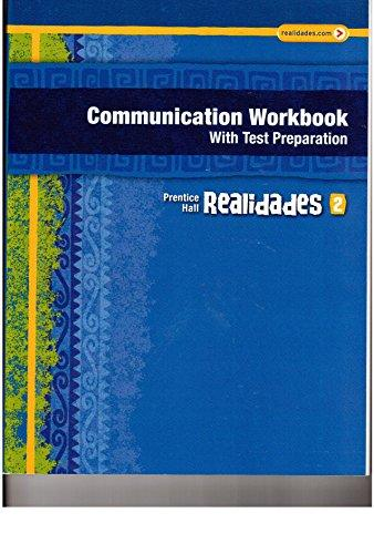 REALIDADES COMMUNICATION WORKBOOK WITH TEST PREP (WRITING AUDIO VIDEO   ACTIVITIES) LEVEL 2 COPYRIGHT 2011