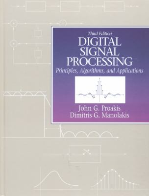 Digital Signal Processing Principles, Algorithms, and Applications