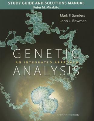 Study Guide and Solutions Manual for Genetic Analysis : An Integrated Approach