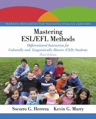 Mastering Esl/Efl Methods : Differentiated Instruction for Culturally and Linguistically Diverse