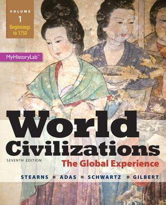 World Civilizations: The Global Experience, Volume 1, Plus NEW MyHistoryLab with eText -- Access Card Package (7th Edition)