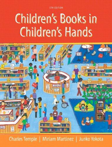 Children's Books in Children's Hands: A Brief Introduction to Their Literature, Loose-Leaf Version with Pearson eText -- Access Card Package (5th Edition)