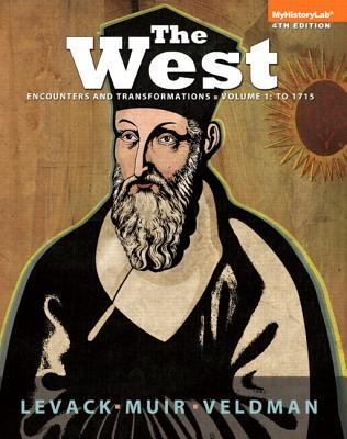 The West: Encounters and Transformations, Volume 1: To 1715, Black & White Plus NEW MyHistoryLab with eText --  Access Card Package (4th Edition)