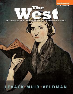 The West: Encounters and Transformations, Combined Volume, Black & White Plus NEW MyHistoryLab with eText -- Access Card Package (4th Edition)