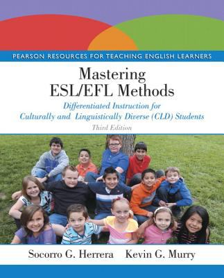 Mastering ESL/EFL Methods : Differentiated Instruction for Culturally and Linguistically Diverse (CLD) Students, Loose-Leaf Version