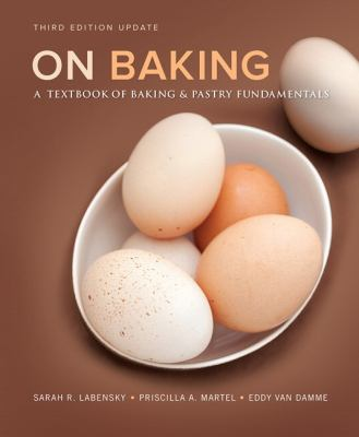 On Baking (Update) : A Textbook of Baking and Pastry Fundamentals