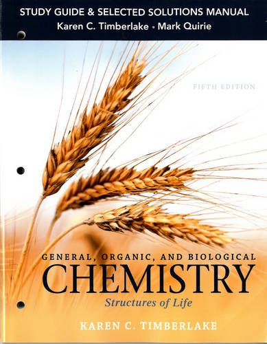 Study Guide and Selected Solutions Manual for General, Organic, and Biological Chemistry: Structures of Life