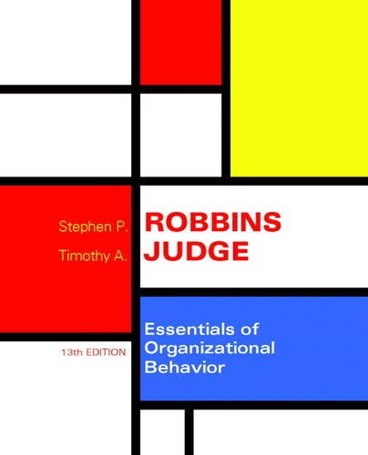 Essentials of Organizational Behavior (13th Edition)