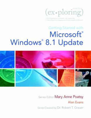 Exploring Getting Started with Microsoft Windows 8.1 Update (Exploring for Office 2013)