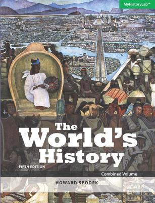 The World's History: Combined Volume plus NEW MyHistoryLab with Pearson eText -- Access Card Package (5th Edition)