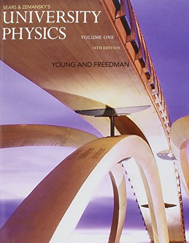 University Physics with Modern Physics, Volume 1 (Chs. 1-20) (14th Edition)