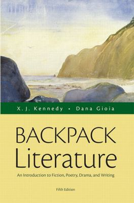 Backpack Literature : An Introduction to Fiction, Poetry, Drama, and Writing Plus MyLiteratureLab -- Access Card Package