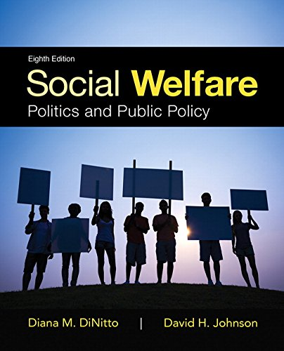 Social Welfare: Politics and Public Policy with Enhanced Pearson eText -- Access Card Package (8th Edition)