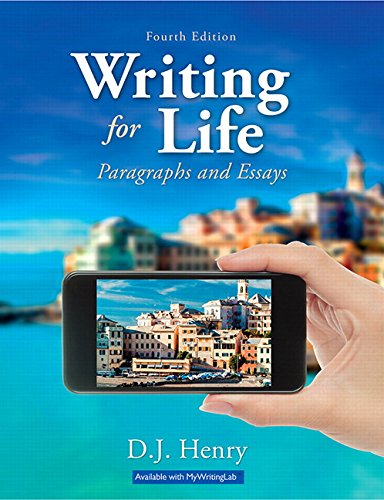 Writing for Life: Paragraphs and Essays Plus MyWritingLab with Pearson eText -- Access Card Package (4th Edition)